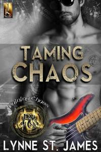 Taming Chaos by Lynne St. James